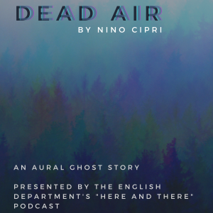 Final Podcast Episode, Here and There, Dead Air